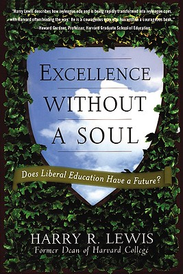 Excellence Without a Soul By Lewis, Harry R.